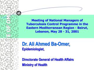Dr. Ali Ahmed Ba-Omer, Epidemiologist, Directorate General of Health Affairs Ministry of Health