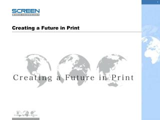 Creating a Future in Print