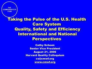 Taking the Pulse of the U.S. Health Care System  Quality, Safety and Efficiency   International and National Perspective