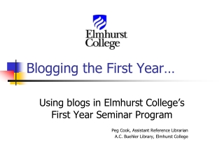 Blogging the First Year…