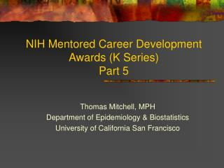 NIH Mentored Career Development Awards K Series  Part 5