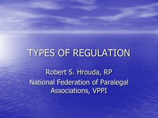 TYPES OF REGULATION