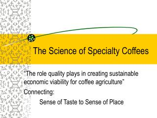 The Science of Specialty Coffees