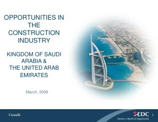 OPPORTUNITIES IN THE CONSTRUCTION INDUSTRY KINGDOM OF SAUDI ARABIA &  THE UNITED ARAB EMIRATES
