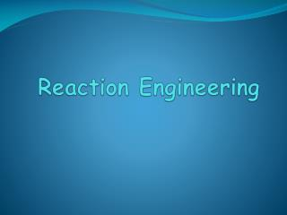 Reaction Engineering