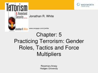 Chapter: 5  Practicing Terrorism: Gender Roles, Tactics and Force Multipliers