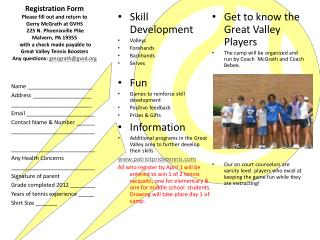 Skill Development Volleys Forehands Backhands Serves Fun Games to reinforce skill development Positive feedback Prizes &
