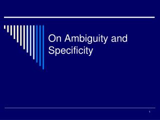 On Ambiguity and Specificity