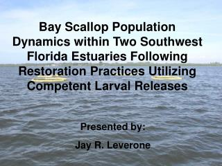 Bay Scallop Population Dynamics within Two Southwest Florida Estuaries Following Restoration Practices Utilizing Compete