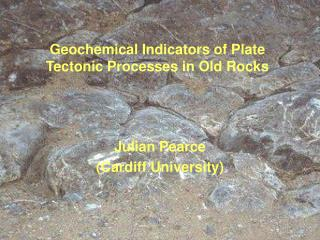Geochemical Indicators of Plate Tectonic Processes in Old Rocks