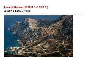Ancient Greece (1750 B.C.-133 B.C.) Lesson 1 Early Greece