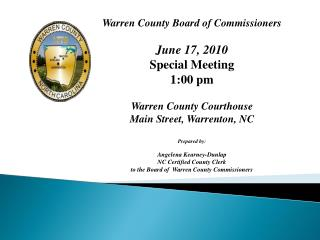Warren County Board of Commissioners June 17, 2010 Special Meeting 1:00 pm Warren County Courthouse Main Street, Warrent