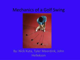 Mechanics of a Golf Swing