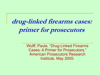 drug-linked firearms cases: primer for prosecutors