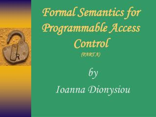 Formal Semantics for Programmable Access Control  (PART A)