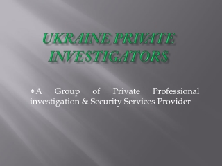 Ukraine Private Investigators