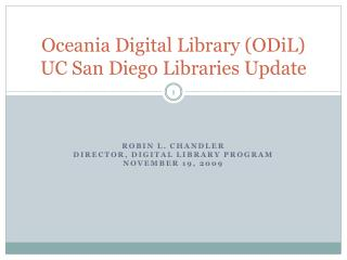Oceania Digital Library ( ODiL ) UC San Diego Libraries Update