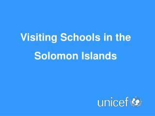 Visiting Schools in the Solomon Islands