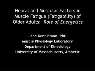 Neural and Muscular Factors in Muscle Fatigue (Fatigability) of Older Adults:   Role of Energetics