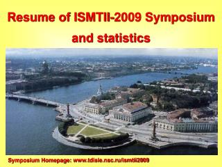 Resume of ISMTII-2009 Symposium  and statistics