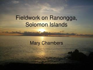 Fieldwork on Ranongga, Solomon Islands