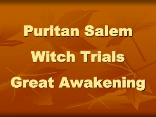 Puritan Salem Witch Trials Great Awakening