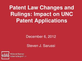 Patent  Law Changes and  Rulings: Impact  on UNC  Patent Applications