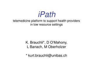 iPath telemedicine platform to support health providers  in low resource settings