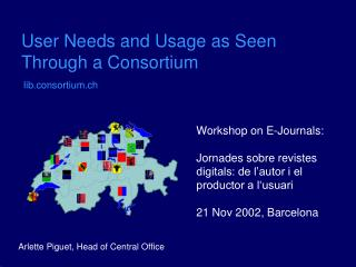 User Needs and Usage as Seen Through a Consortium