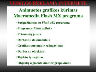Animuotos grafikos k?rimas Macromedia Flash  MX  programa