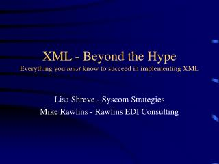 XML - Beyond the Hype Everything you must know to succeed in implementing XML