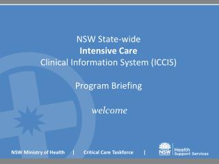 NSW State-wide  Intensive Care  Clinical Information System ICCIS  Program Briefing
