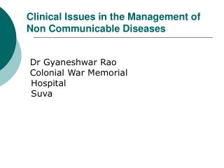 Clinical Issues in the Management of Non Communicable Diseases