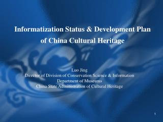 Informatization Status & Development Plan of China Cultural Heritage
