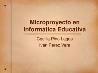 Microproyecto en Inform tica Educativa