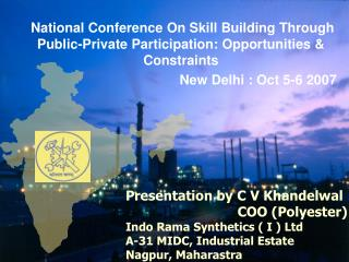 National Conference On Skill Building Through Public-Private Participation: Opportunities & Constraints New Delhi : Oct