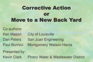 Corrective Action or Move to a New Back Yard