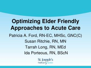 Optimizing Elder Friendly Approaches to Acute Care