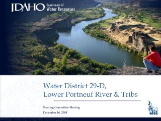 Water District 29-D,             Lower  Portneuf  River &  Tribs Steering Committee Meeting December 16, 2009