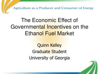 The Economic Effect of Governmental Incentives on the Ethanol Fuel Market