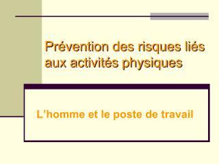 Pr�vention des risques li�s aux activit�s physiques