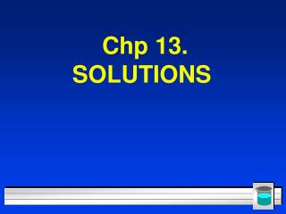 Chp 13. SOLUTIONS