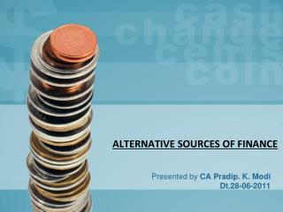 ALTERNATIVE SOURCES OF FINANCE