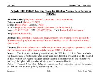 Project: IEEE P802.15 Working Group for Wireless Personal Area Networks (WPANs) Submission Title:  [ Body Area Networks