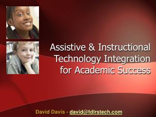 Assistive  Instructional Technology Integration for Academic Success