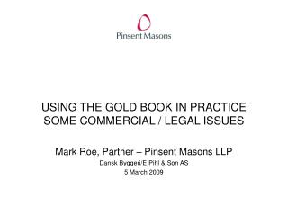 USING THE GOLD BOOK IN PRACTICE  SOME COMMERCIAL / LEGAL ISSUES