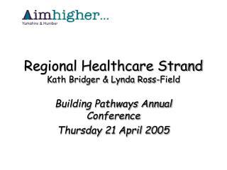 Regional Healthcare Strand Kath Bridger & Lynda Ross-Field