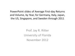 PowerPoint slides of Average First-day Returns  and Volume, by Year, for Germany, Italy, Japan,  the US, Singapore, and