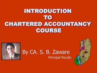 By CA. S. B. Zaware Principal Faculty