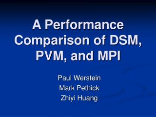 A Performance Comparison of DSM, PVM, and MPI